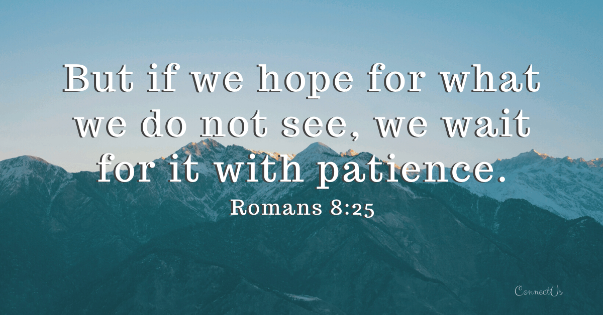 40 Uplifting Bible Scriptures on Patience – ConnectUS