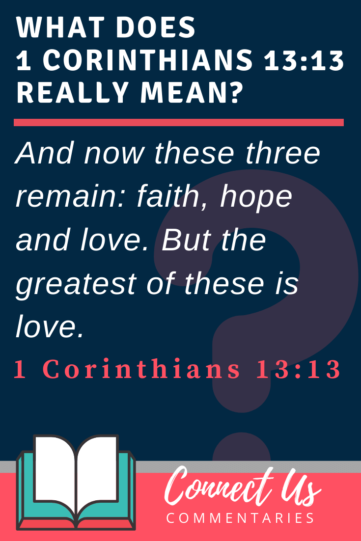1 Corinthians 13:13 Meaning and Commentary