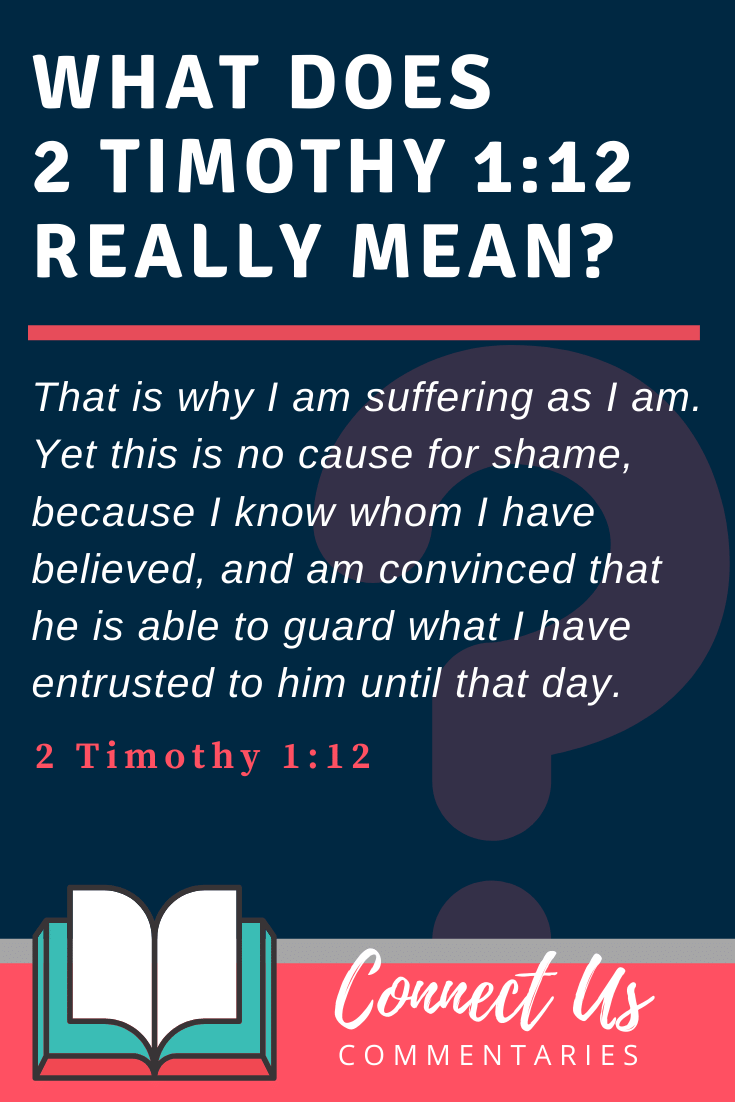 2 Timothy 1:12 Meaning and Commentary