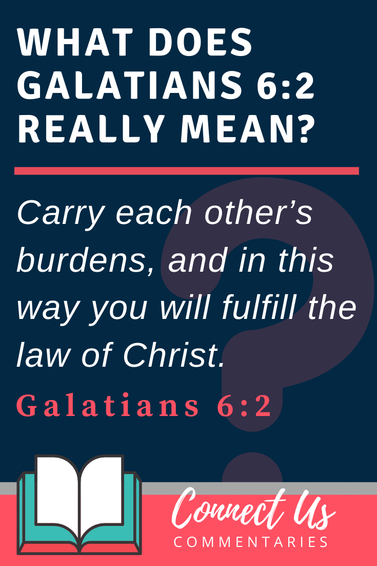 Galatians 6:2 Meaning and Commentary
