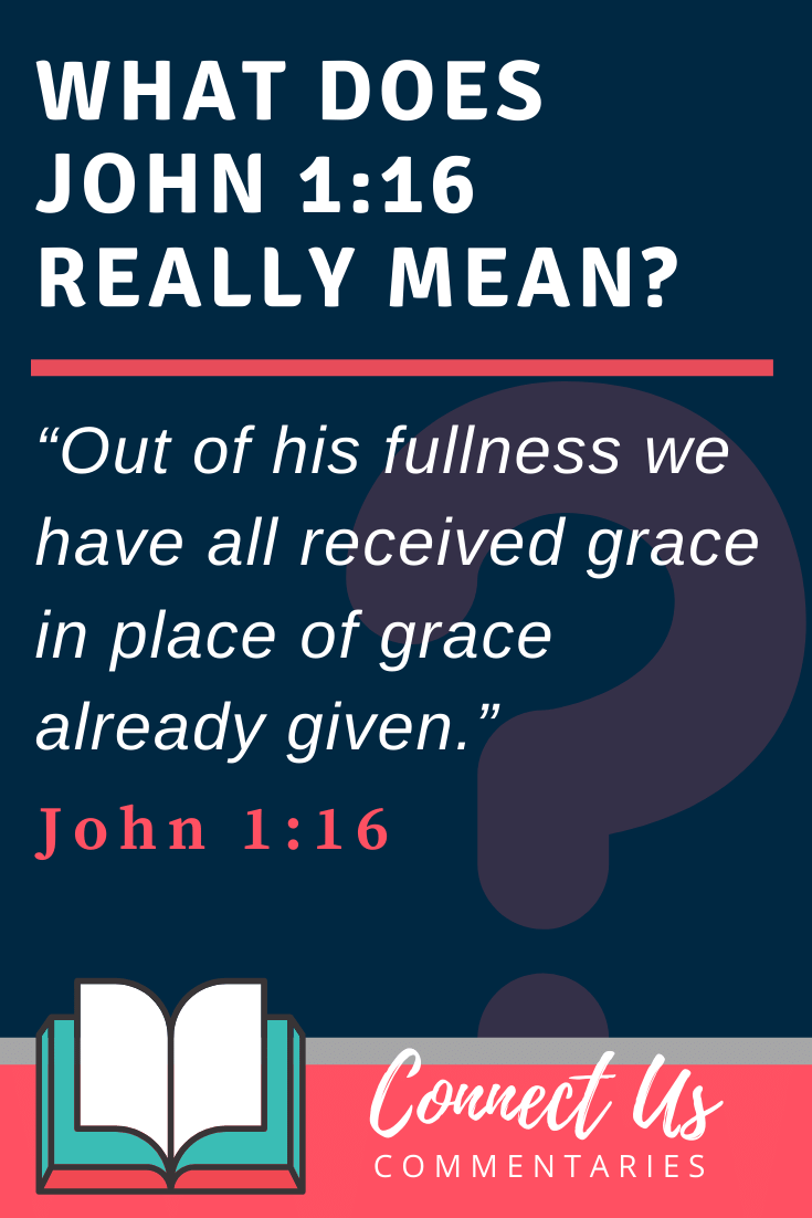 John 1:16 Meaning and Commentary