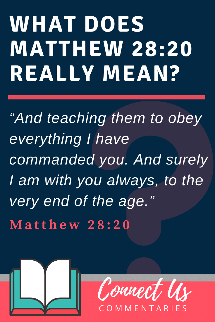 Matthew 28:20 Meaning and Commentary