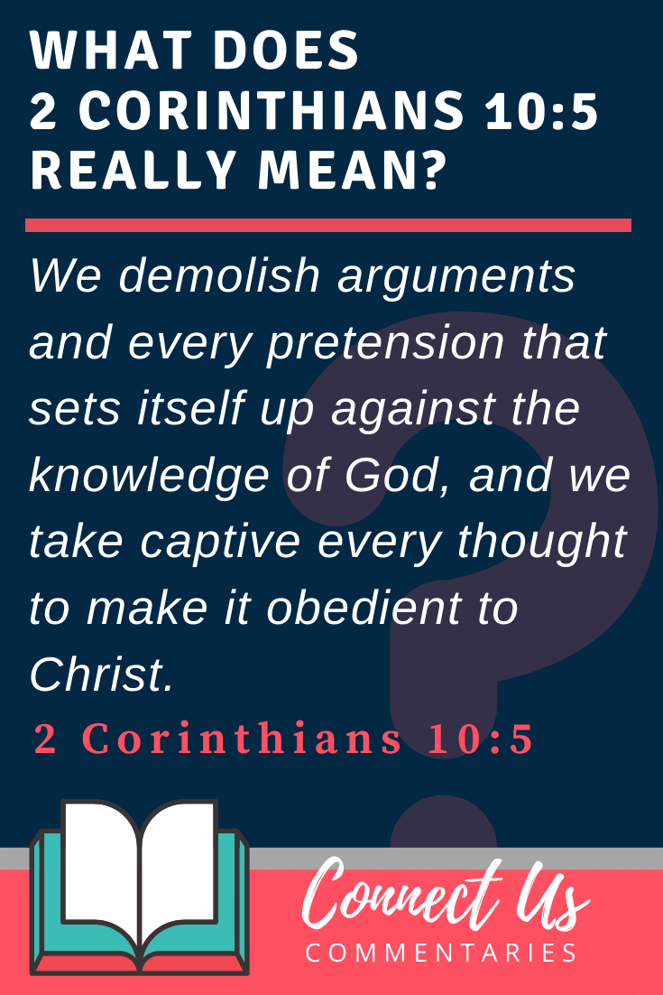 2 Corinthians 10:5 Meaning and Commentary