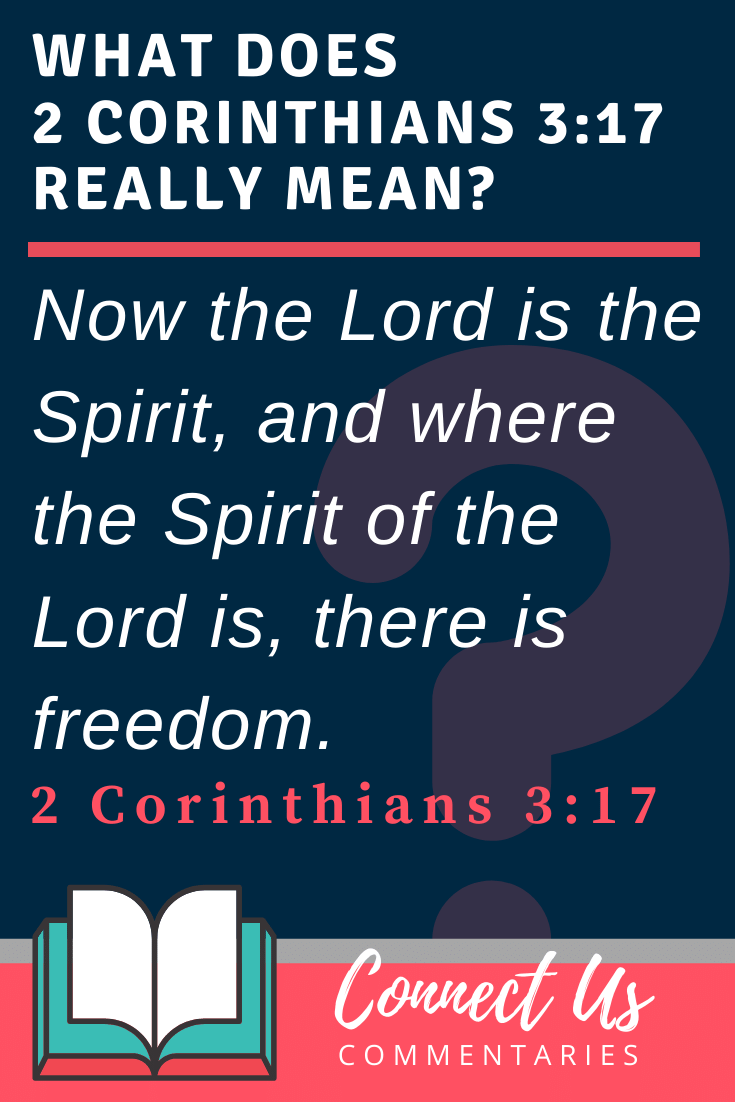 2 Corinthians 3:17 Meaning and Commentary
