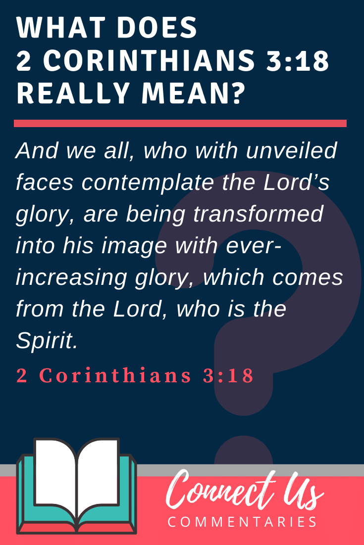 2 Corinthians 3:18 Meaning and Commentary