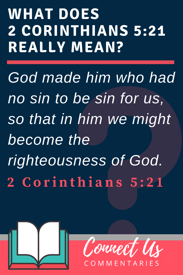 2 Corinthians 5:21 Meaning and Commentary