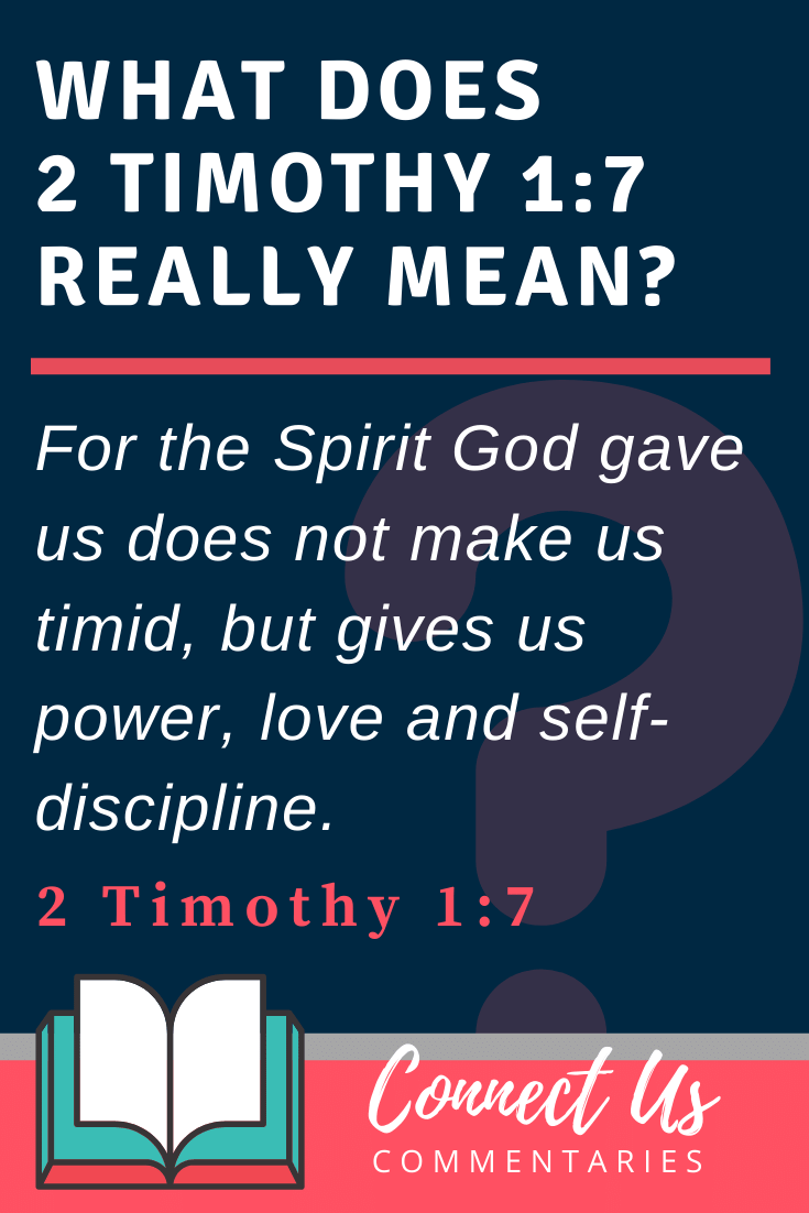2 Timothy 1:7 Meaning and Commentary