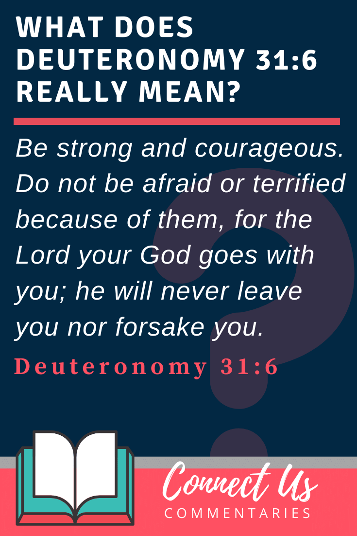 Deuteronomy 31:6 Meaning and Commentary