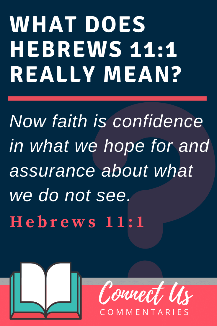 Hebrews 11:1 Meaning and Commentary