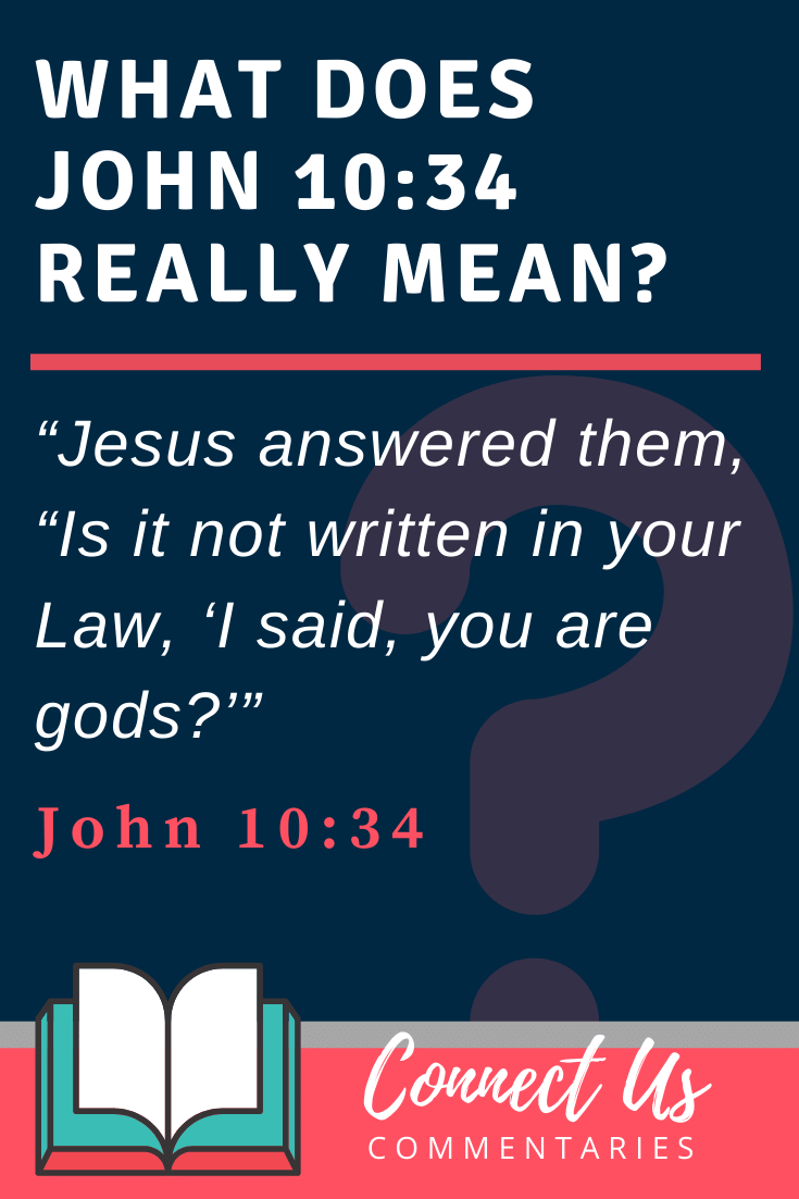 John 10:34 Meaning and Commentary