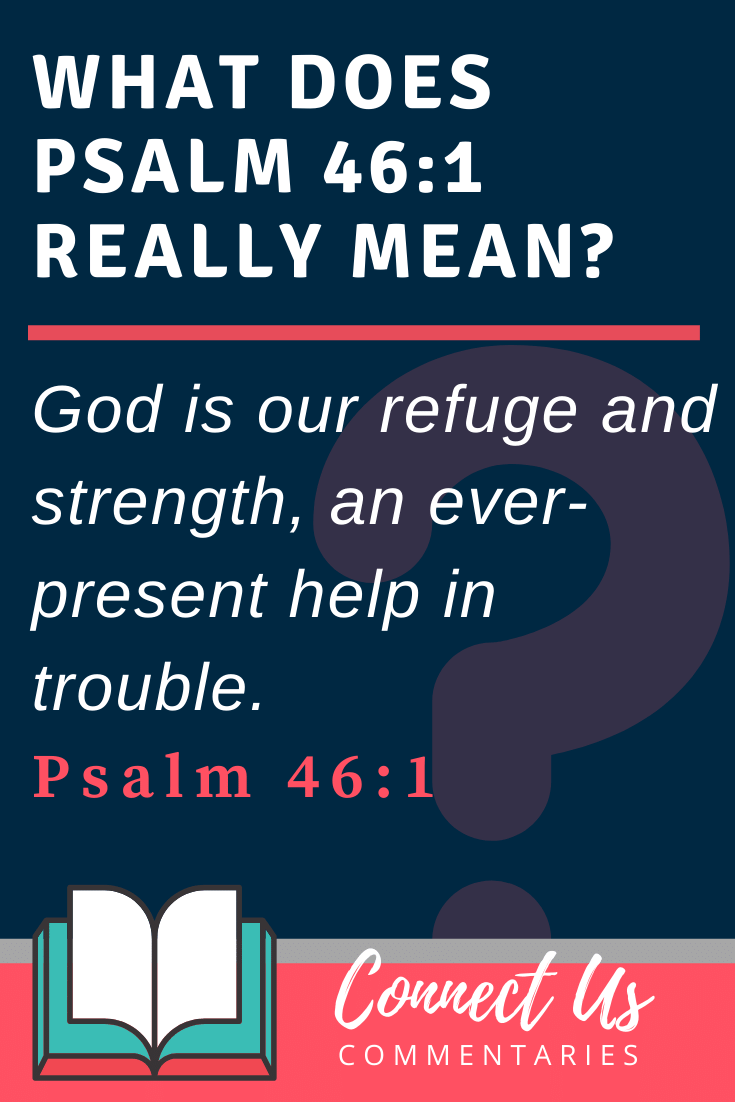 Psalm 46:1 Meaning and Commentary