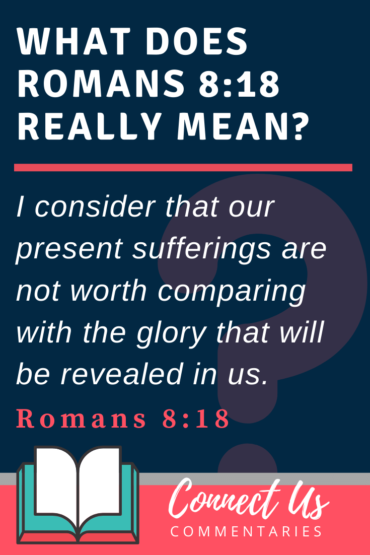Romans 8:18 Meaning and Commentary