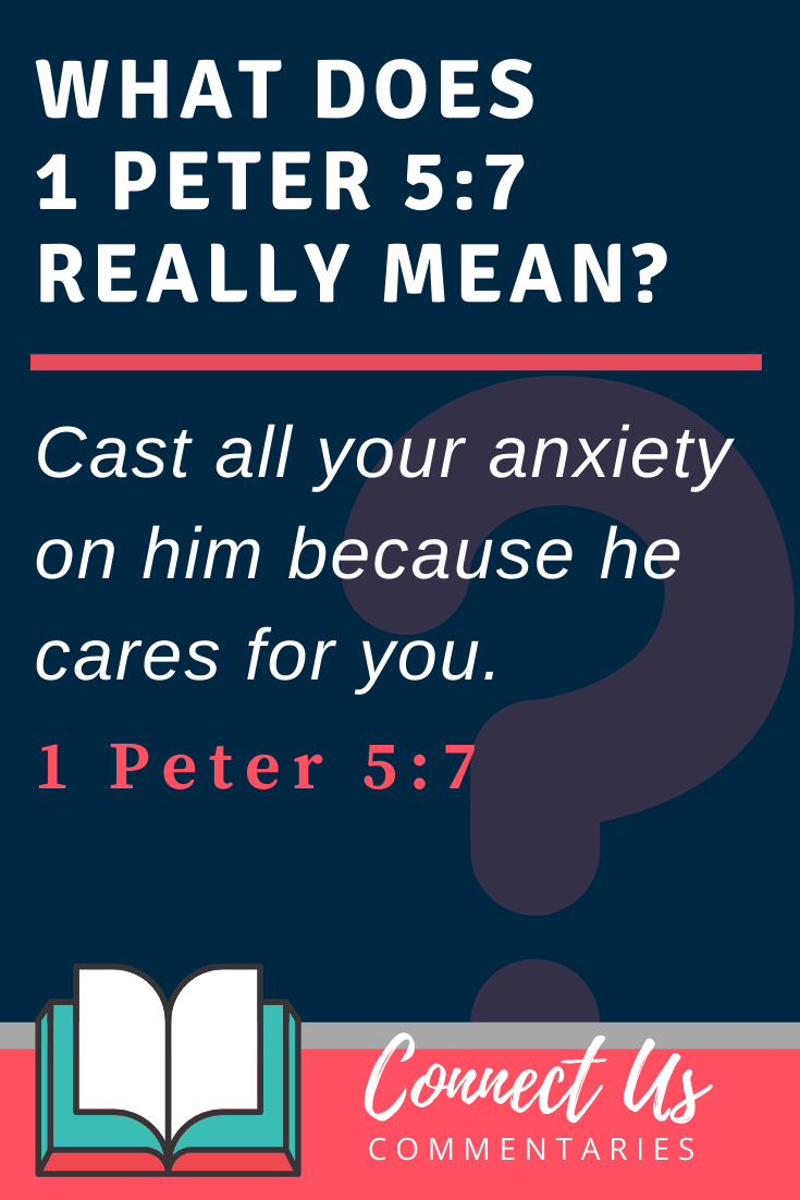 1 Peter 5:7 Meaning and Commentary