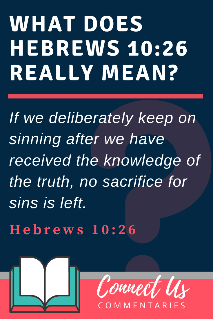 Hebrews 10:26 Meaning and Commentary
