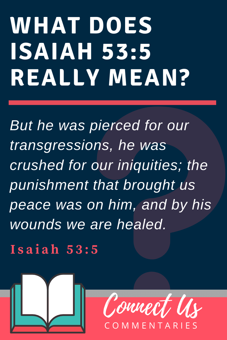 Isaiah 53:5 Meaning and Commentary