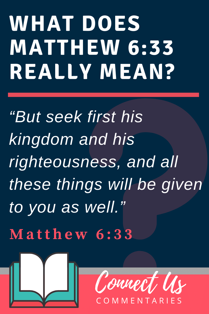 Matthew 6:33 Meaning and Commentary