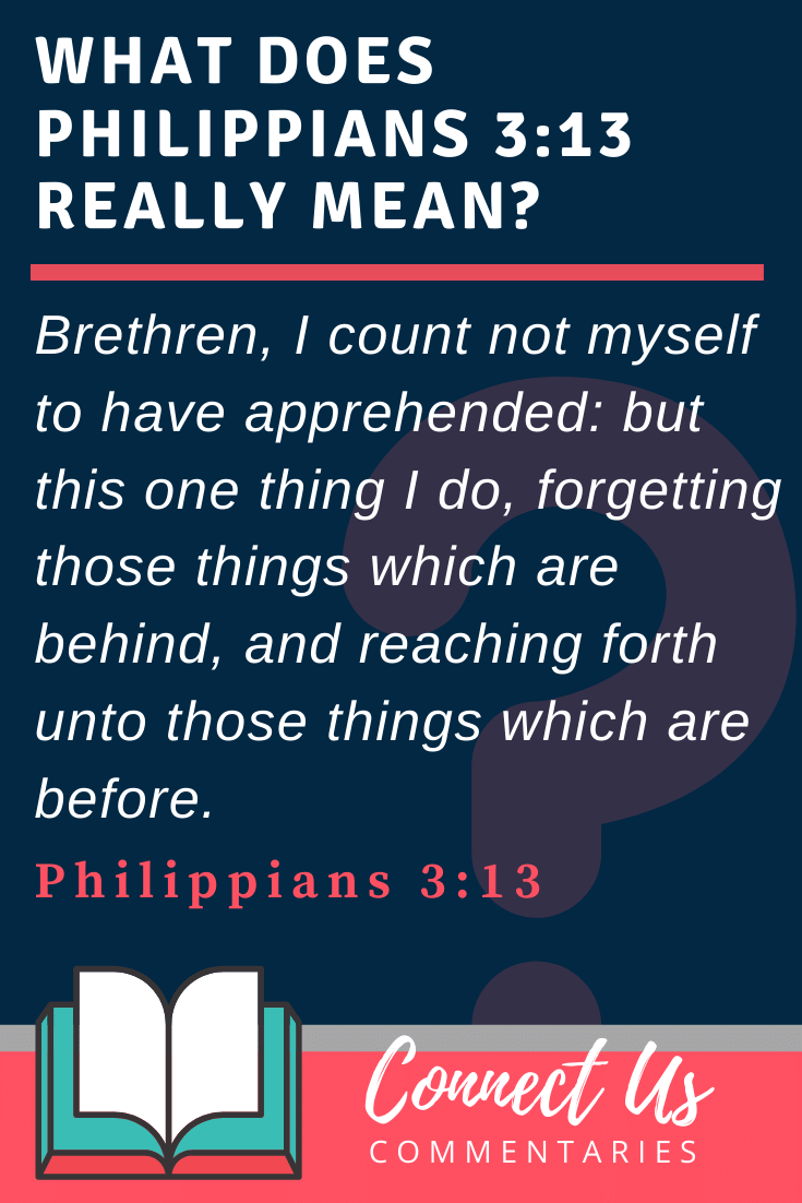 Philippians 3:13 Meaning and Commentary