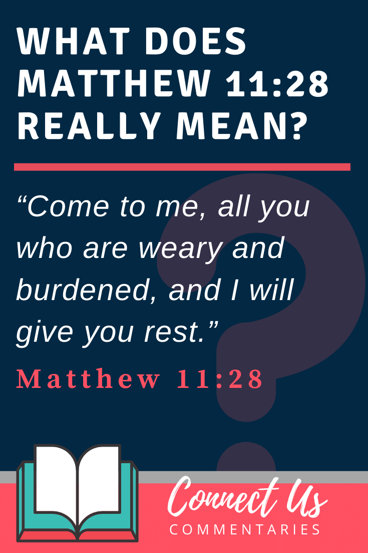 Matthew 11:28 Meaning and Commentary