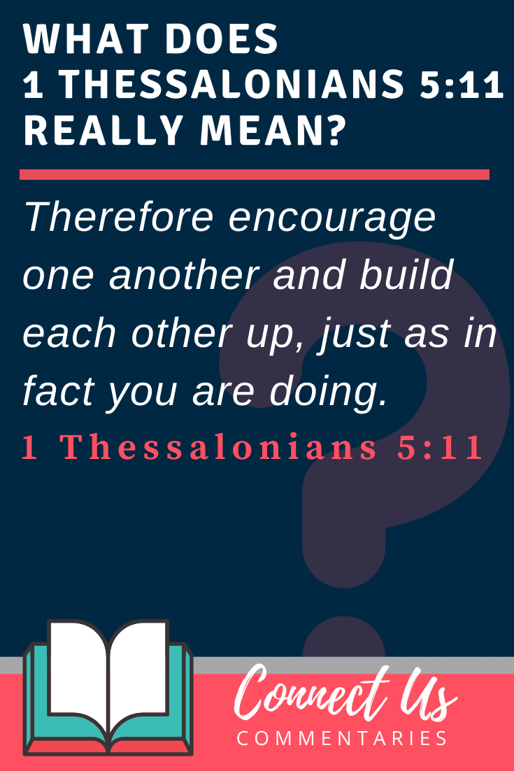1 Thessalonians 5:11 Meaning and Commentary