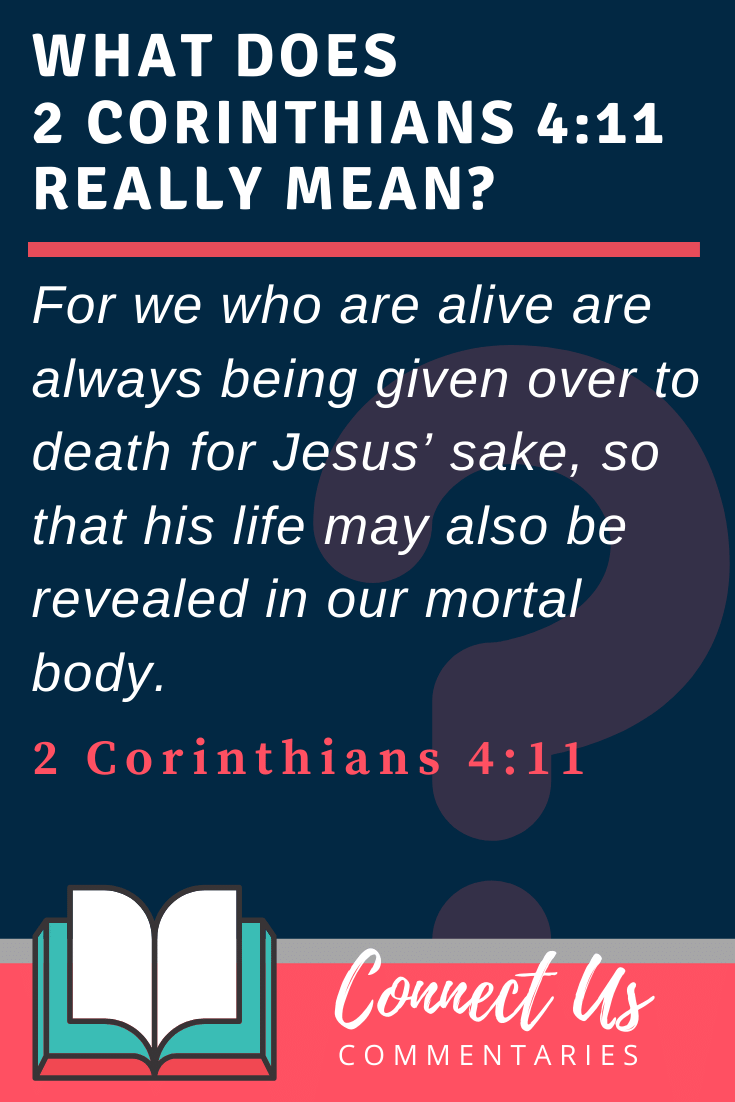 2 Corinthians 4:11 Meaning and Commentary