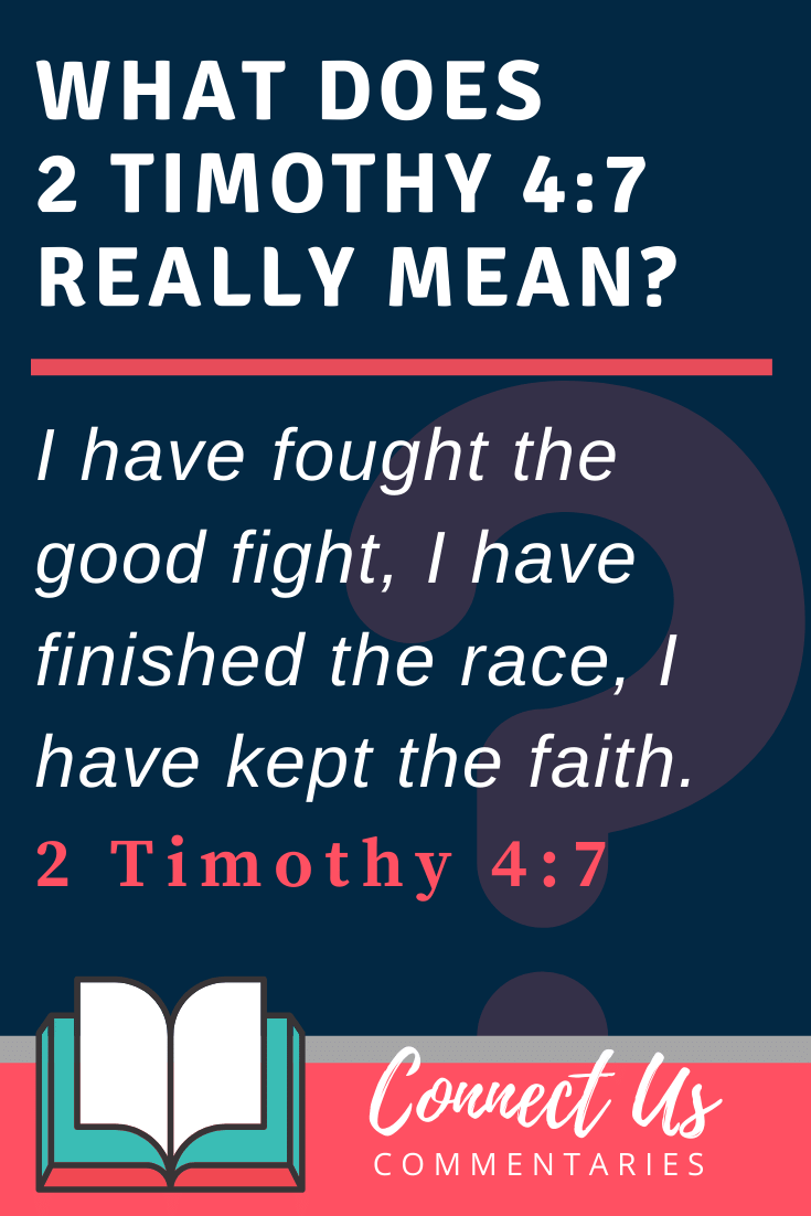2 Timothy 4:7 Meaning and Commentary