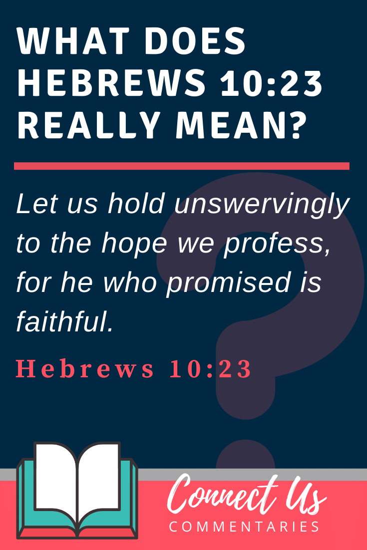 Hebrews 10:23 Meaning and Commentary