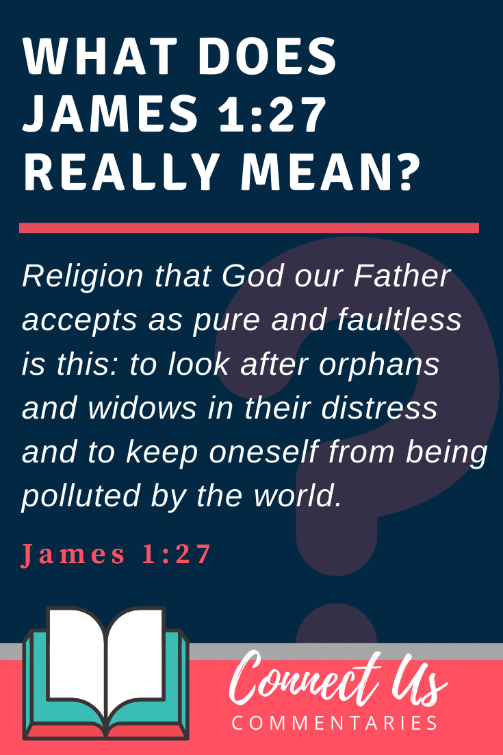 James 1:27 Meaning and Commentary