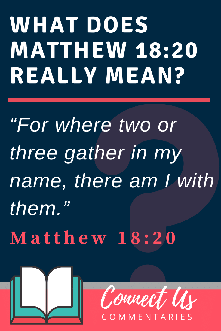 Matthew 18:20 Meaning and Commentary
