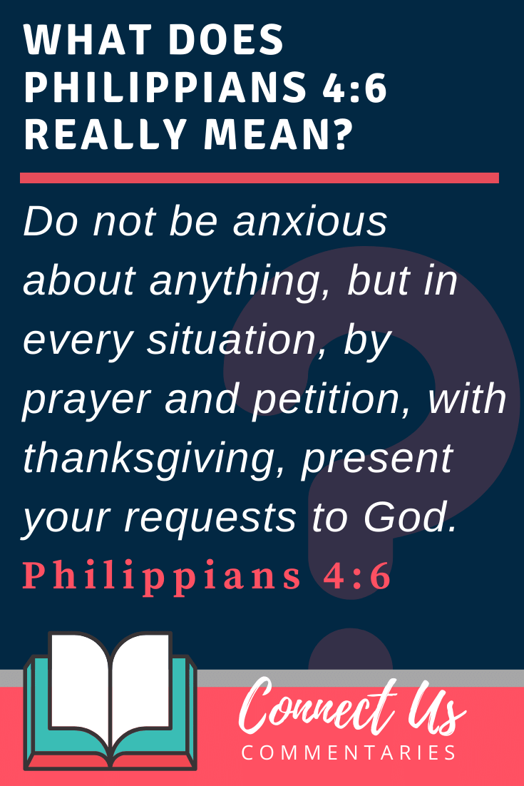 Philippians 4:6 Meaning and Commentary