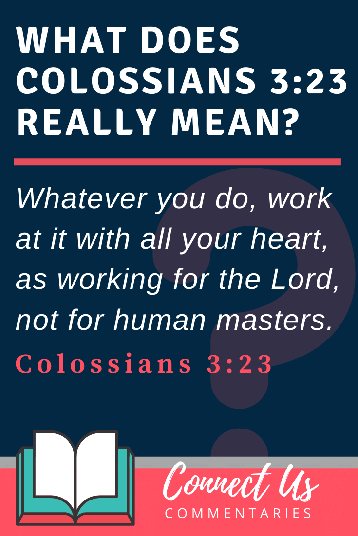 Colossians 3:23 Meaning and Commentary