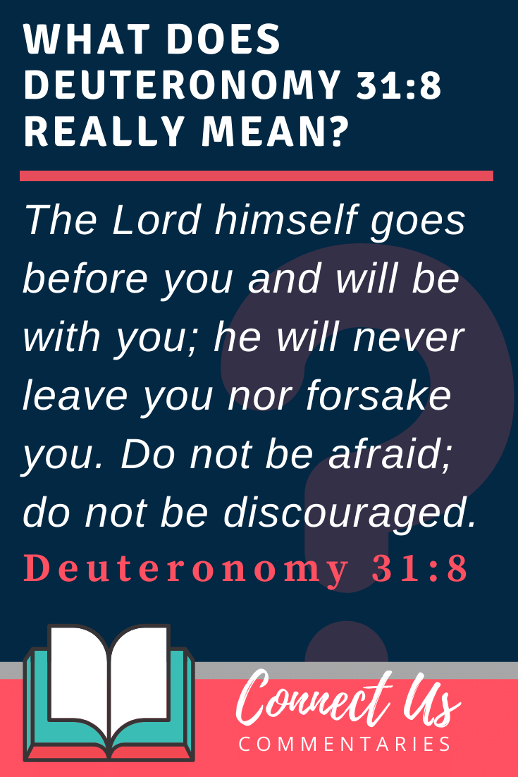 Deuteronomy 31:8 Meaning and Commentary