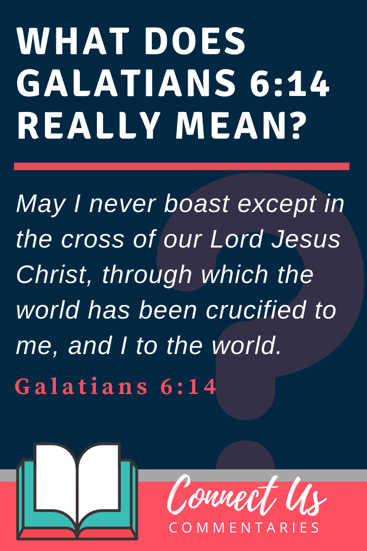 Galatians 6:14 Meaning and Commentary