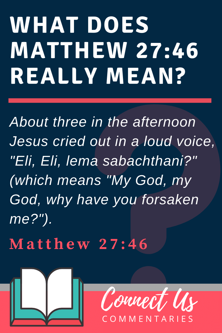 matthew 27 46 meaning of why have you