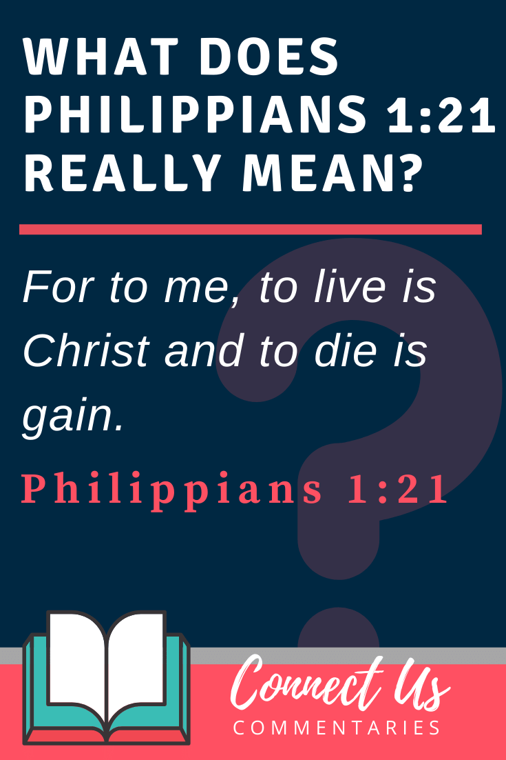 Philippians 1:21 Meaning and Commentary