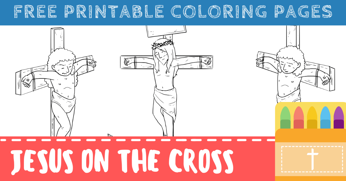 - Free Jesus On The Cross Coloring Pages (Printable PDFs) – ConnectUS