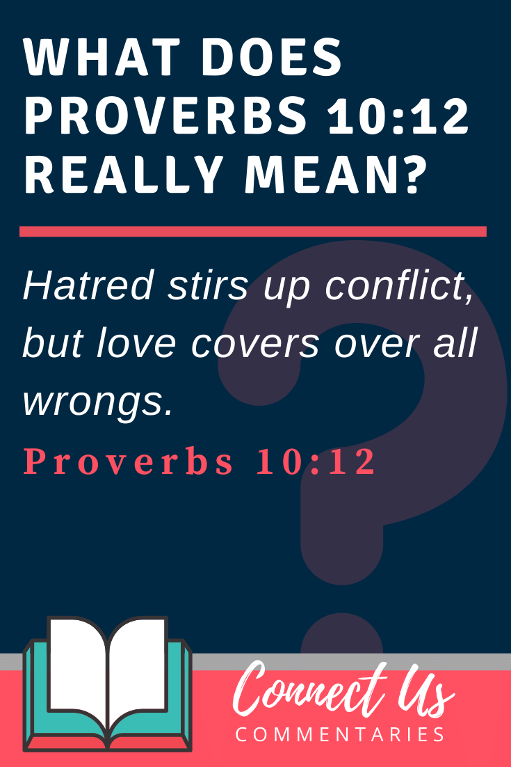 Proverbs 10:12 Meaning and Commentary