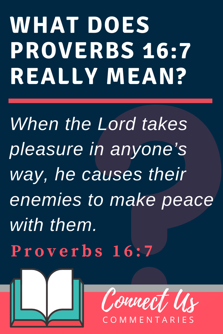 Proverbs 16:7 Meaning and Commentary