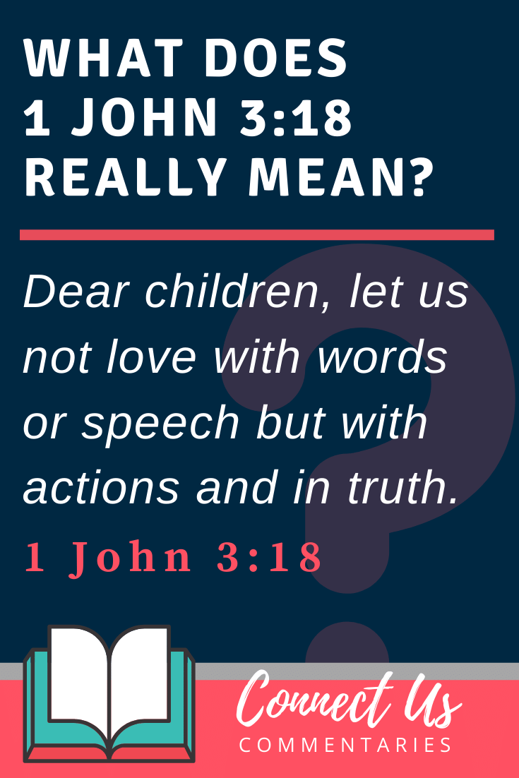 1 John 3:18 Meaning and Commentary