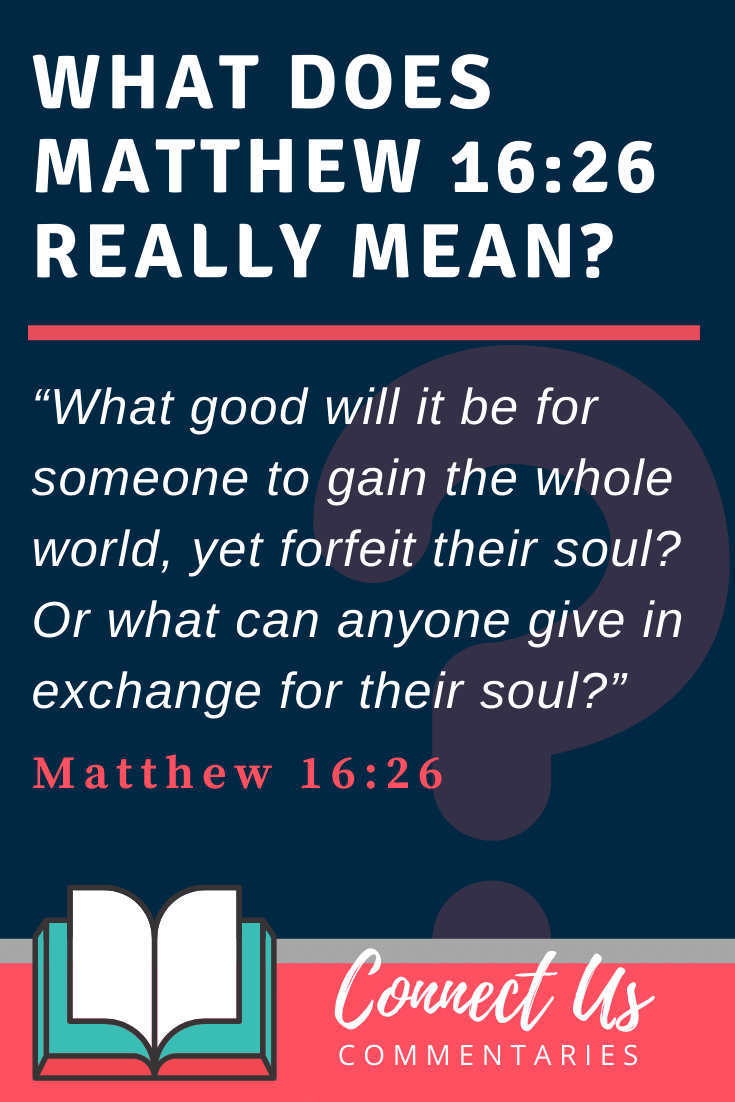 Matthew 16:26 Meaning and Commentary