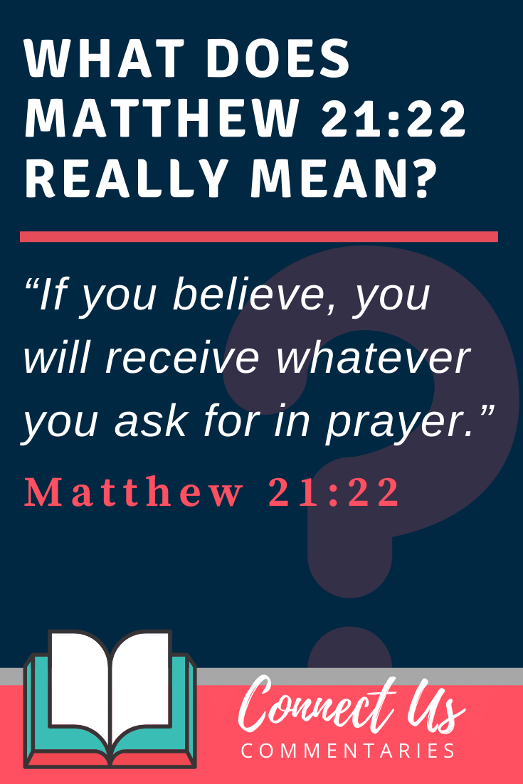 Matthew 21:22 Meaning and Commentary