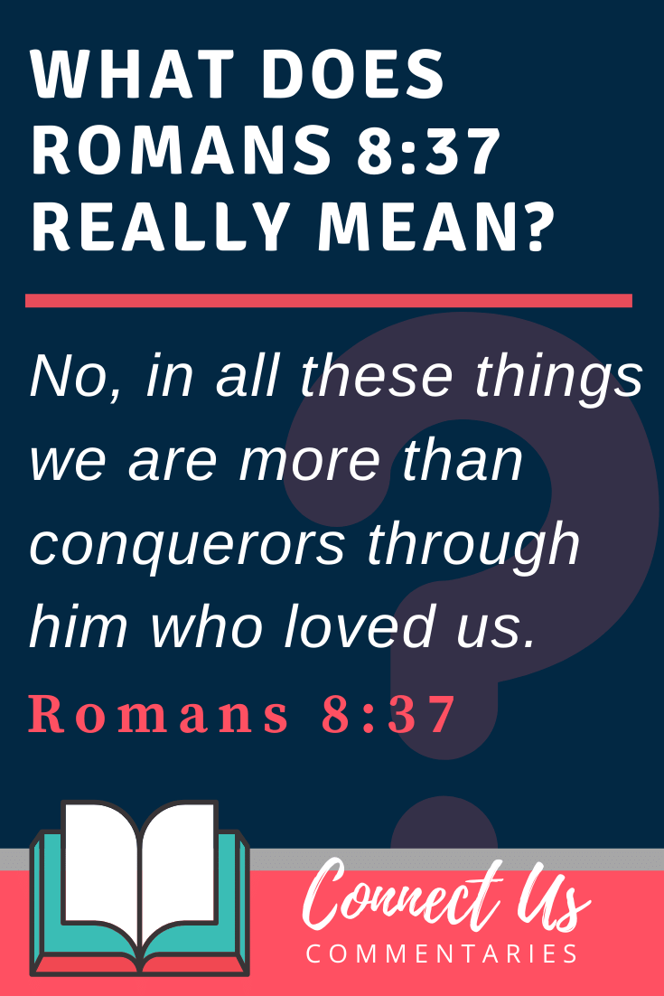 Romans 8:37 Meaning and Commentary