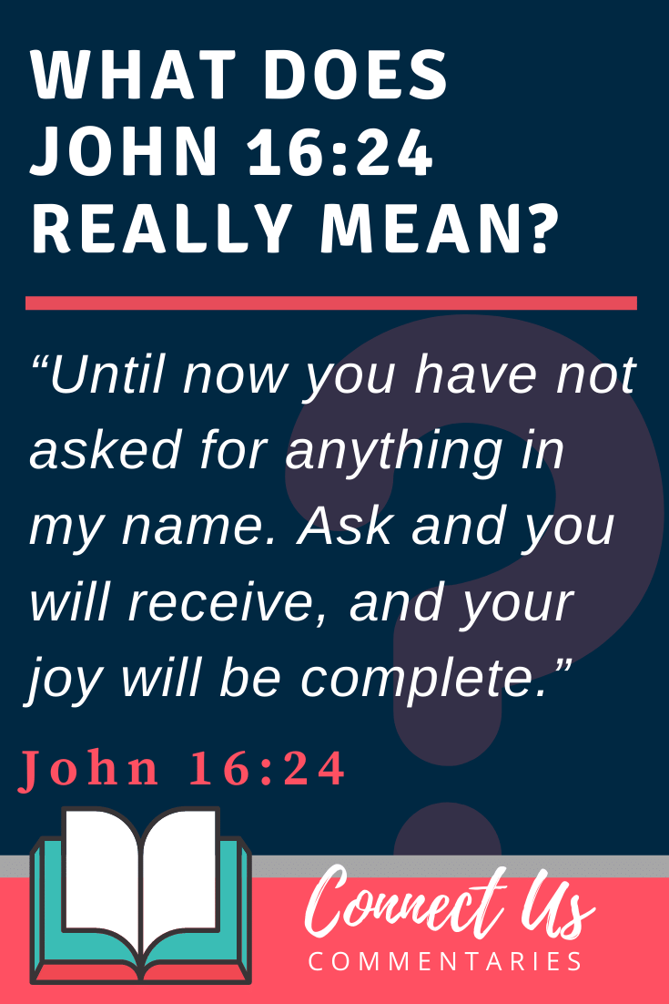 John 16:24 Meaning and Commentary