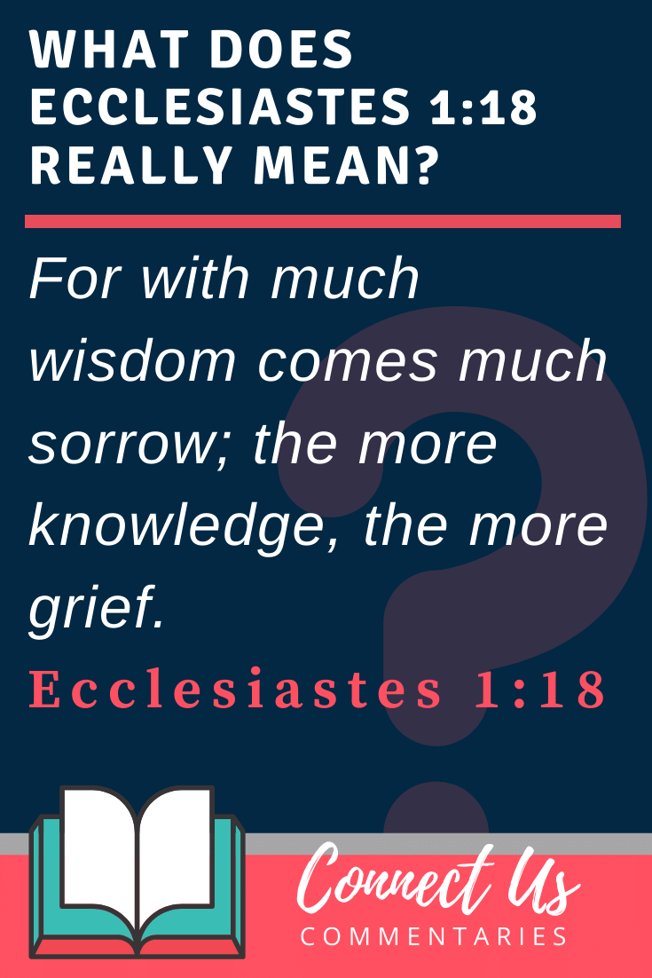 Ecclesiastes 1:18 Meaning and Commentary