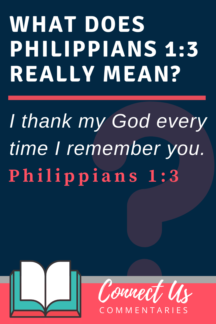 Philippians 1:3 Meaning and Commentary